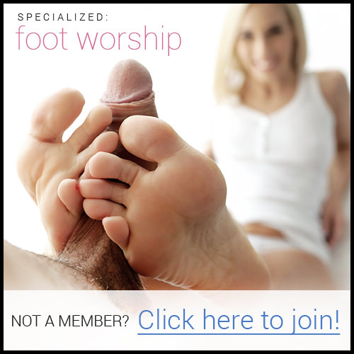 Specialized: foot worship. Not A Member? Click Here to Join!